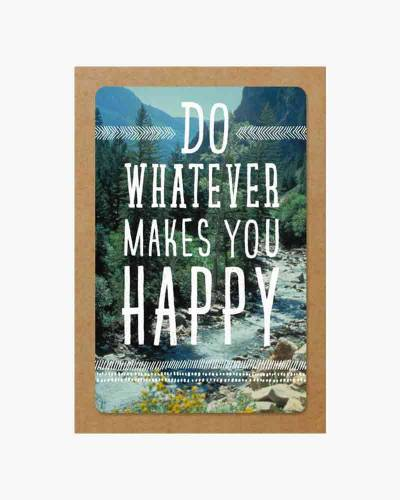 Do Whatever Makes You Happy Birthday Card
