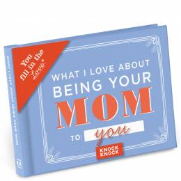 Knock Knock What I l Love About Being Your Mom Fill in the Love Journal