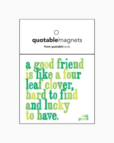 A Good Friend Is Like A Four Leaf Clover Magnet