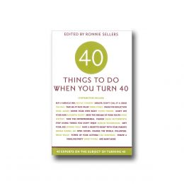 Ronnie Sellers 40 Things to Do when You Turn 40 (Paperback)