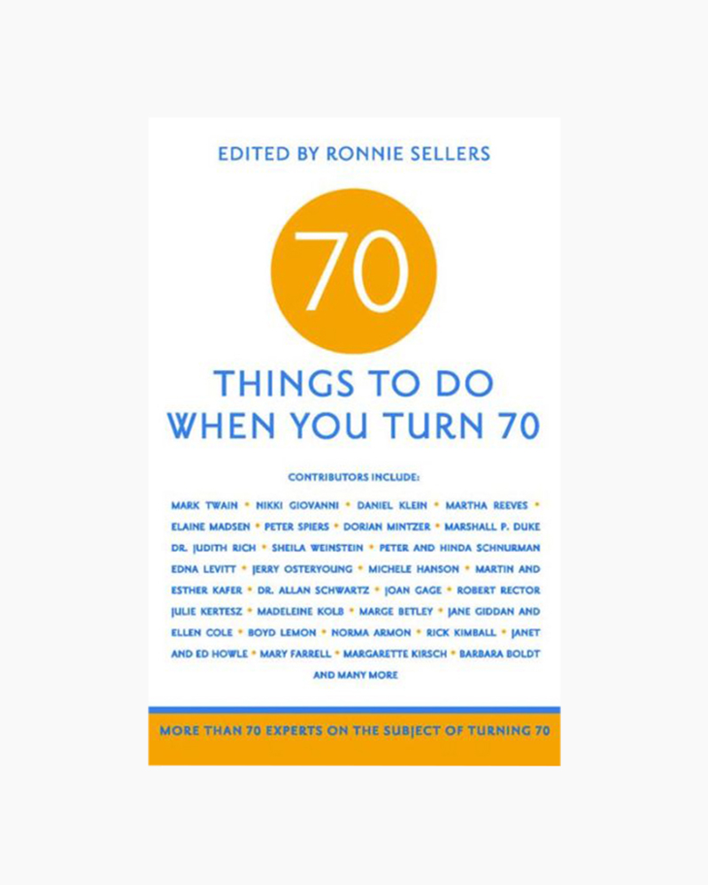 Ronnie Sellers 70 Things to Do When You Turn 70 (Paperback)
