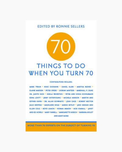 70 Things to Do When You Turn 70 (Paperback)