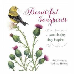 Ashley Halsey Beautiful Songbirds (Hardcover)