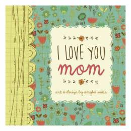 Amylee Weeks I Love You Mom (Hardcover)