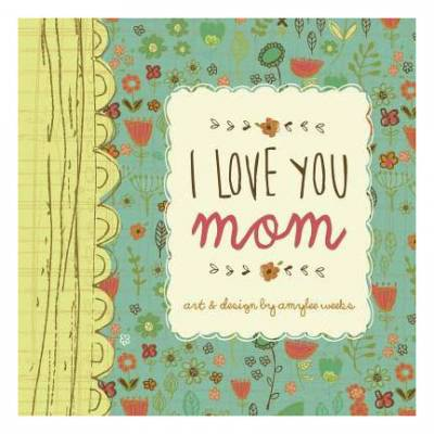 I Love You Mom (Hardcover)