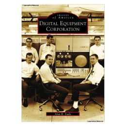 Alan R. Earls Digital Equipment Corporation (Images of America Series)