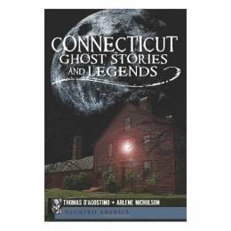 Thomas D'Agostino Connecticut Ghost Stories and Legends (Paperback)