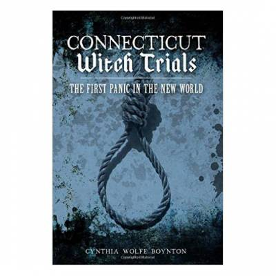 Connecticut Witch Trials: The First Panic in the New World (Paperback)