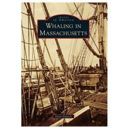 Gioia Dimock Whaling in Massachusetts (Images of America Series) (Paperback)