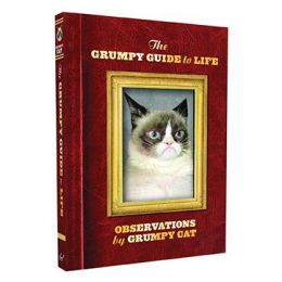 Grumpy Cat The Grumpy Guide to Life: Observations from Grumpy Cat (Hardcover)
