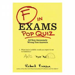 Richard Benson F in Exams: Pop Quiz: All New Awesomely Wrong Test Answers (Paperback)