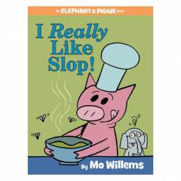 Mo Willems I Really Like Slop! (An Elephant and Piggie Book) (Hardcover)