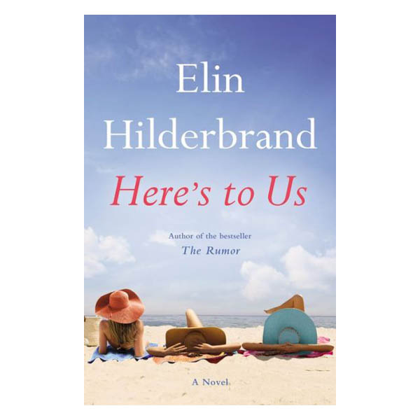 Elin Hilderbrand Here's to Us (Hardcover)