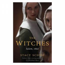 Stacy Schiff The Witches: Salem, 1692 (Paperback)