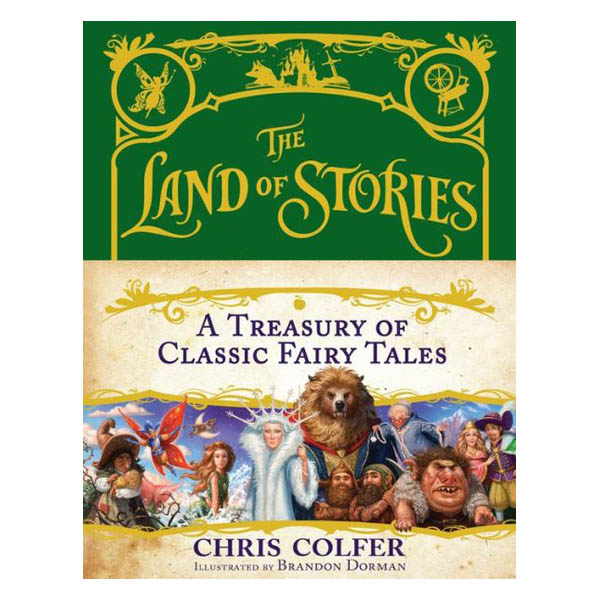 Chris Colfer, Brandon Dorman (Artist) The Land of Stories: A Treasury of Classic Fairy Tales (Hardcover)
