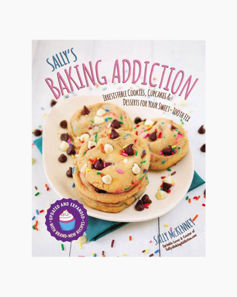Sally McKenney Sally's Baking Addiction: Irresistible Cookies, Cupcakes, and Desserts for Your Sweet-Tooth Fix (Pap