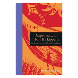 The Happy Buddha Happiness and How it Happens: Finding Contentment Through Mindfulness (Hardcover)