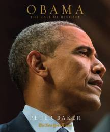 Peter Baker Obama: The Call of History (Hardcover)
