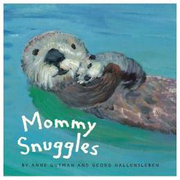 Anne Gutman, Georg Hallensleben Mommy Snuggles (Board Book)