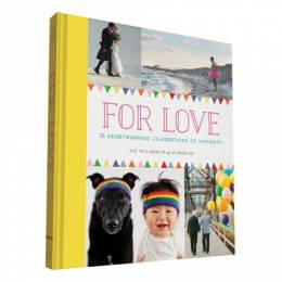 Alice Yoo For Love: 25 Heartwarming Celebrations of Humanity (Hardcover)