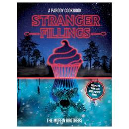 The Muffin Brothers Stranger Fillings: A Parody Cookbook (Hardcover)