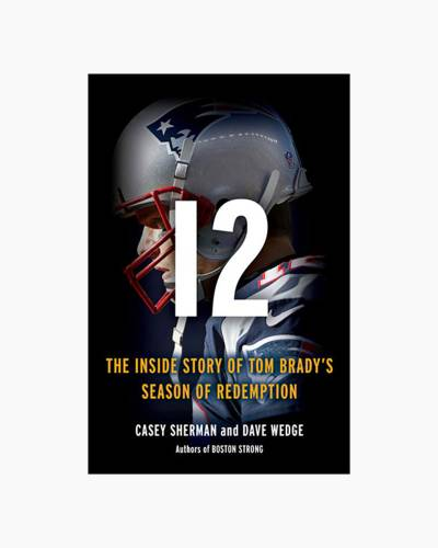 12: The Inside Story of Tom Brady's Season of Redemption (Hardcover)