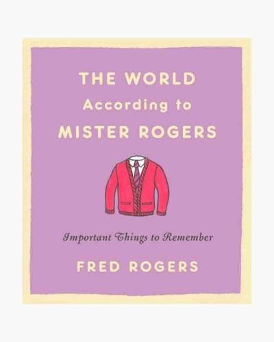The World According to Mister Rogers (Hardcover)