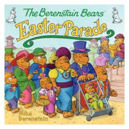 Mike Berenstain The Berenstain Bears' Easter Parade (Paperback)