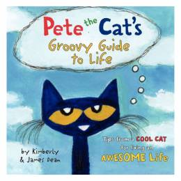 James Dean Pete the Cat's Groovy Guide to Life (Hardcover)