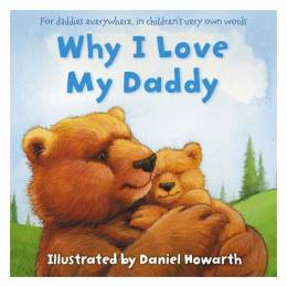 Daniel Howarth Why I Love My Daddy (Paperback)