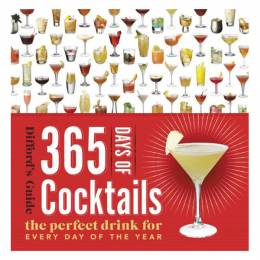 Difford's Guide 365 Days of Cocktails: The Perfect Drink for Every Day of the Year (Hardcover)