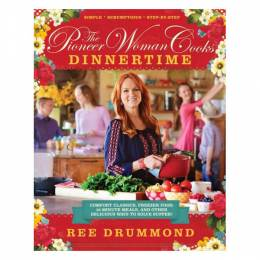 Ree Drummond The Pioneer Woman Cooks: Dinnertime (Hardcover)