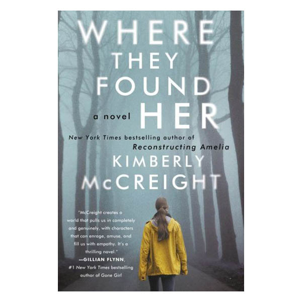 Kimberly McCreight Where They Found Her: A Novel (Paperback)