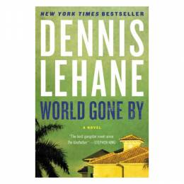 Dennis Lehane World Gone By (Paperback)