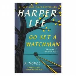 Harper Lee Go Set a Watchman: A Novel (Paperback)