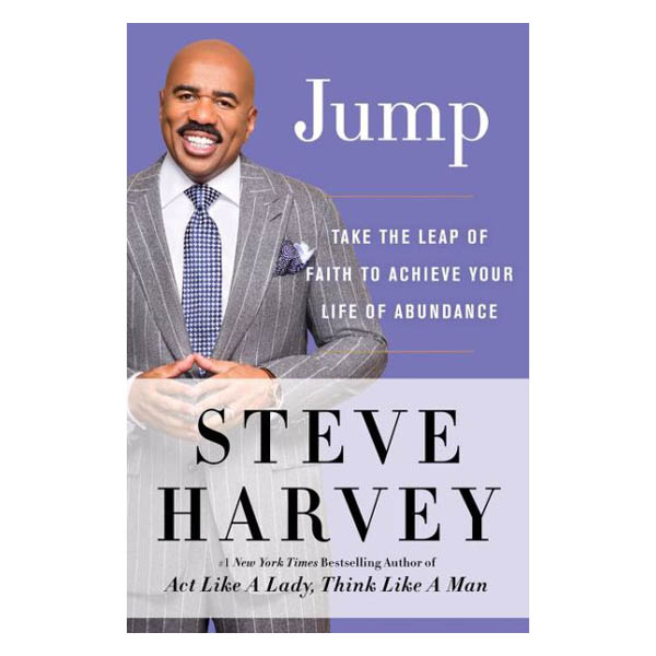 Steve Harvey Jump: Take the Leap of Faith to Achieve Your Life of Abundance (Hardcover)