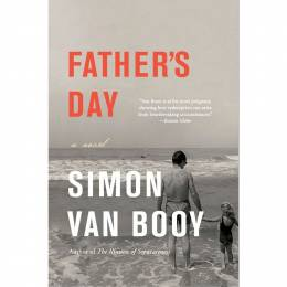Simon Van Booy Father's Day: A Novel (Paperback)