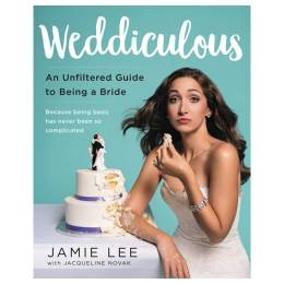 Jamie Lee Weddiculous: An Unfiltered Guide to Being a Bride (Paperback)