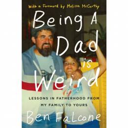 Ben Falcone Being a Dad is Weird (Hardcover)