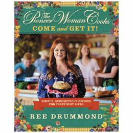 Ree Drummond The Pioneer Woman Cooks: Come and Get It! (Hardcover)