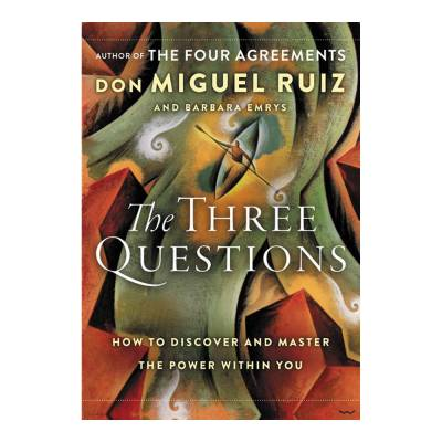The Three Questions: How to Discover and Master the Power Within You (Hardcover)