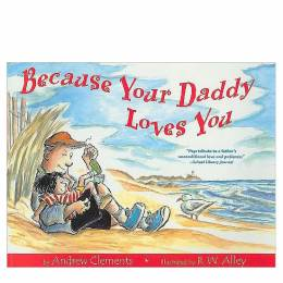 Houghton Mifflin Harcourt Because Your Daddy Loves You (Paperback)