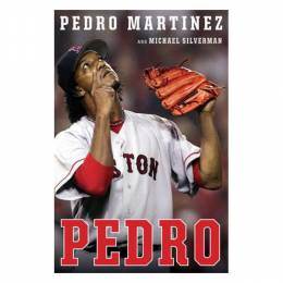 Pedro Martinez Pedro (Signed Hardcover Edition)