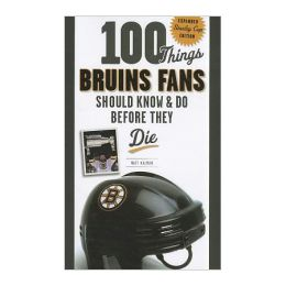 Matt Kalman 100 Things Bruins Fans Should Know and Do Before They Die (Paperback)