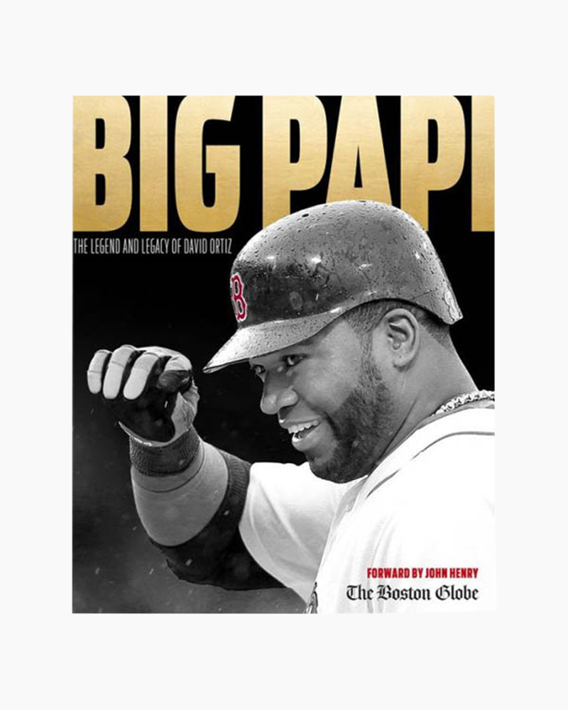 The Boston Globe Big Papi: The Legend and Legacy of David Ortiz (Paperback)