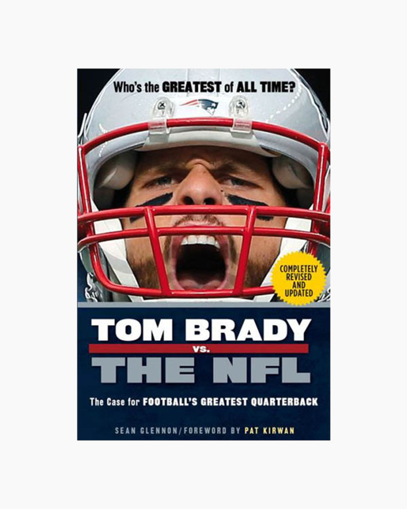 Sean Glennon Tom Brady vs. the NFL: The Case for Football's Greatest Quarterback (Paperback)