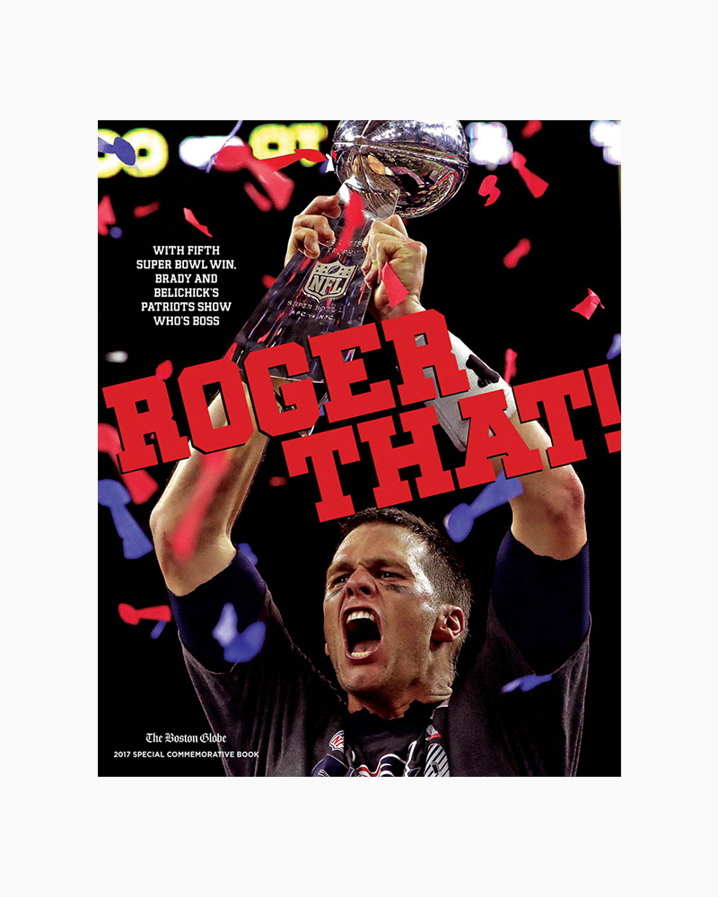 The Boston Globe Roger That! With Fifth Super Bowl Win, Brady and Belichick's Patriots Show Who's Boss (Paperback)
