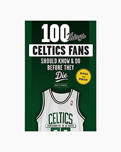 100 Things Celtics Fans Should Know and Do Before They Die (Paperback)