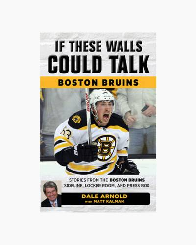 If These Walls Could Talk: Boston Bruins: Stories from the Boston Bruins Ice, Locker Room, and Press
