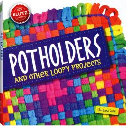 Klutz Potholders and Other Loopy Projects Craft Kit